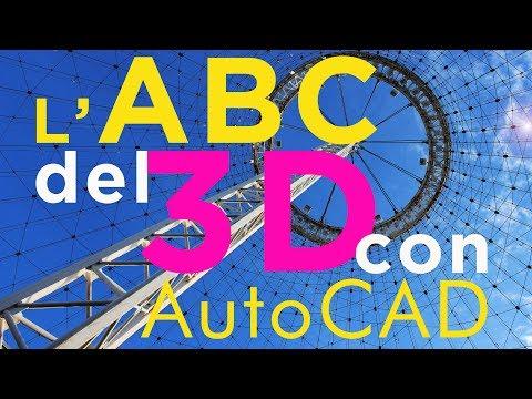 Corso AutoCAD - L'ABC del 3D - Come iniziare