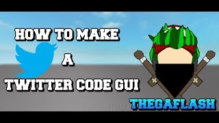 HOW TO MAKE A TWITTER CODE GUI ROBLOX