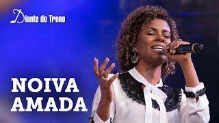 DIANTE DO TRONO - NOIVA AMADA (AO VIVO) | Feat. NÍVEA SOARES thumbnail