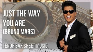 EASY Tenor Sax Sheet Music: How to play Just The Way You Are by Bruno Mars