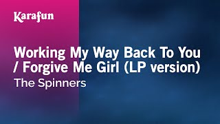 Karaoke Working My Way Back To You / Forgive Me Girl (LP version) - The Spinners *