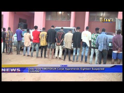 Download Ondo State AMOTEKUN Corps Apprehends Eighteen Suspected Criminals