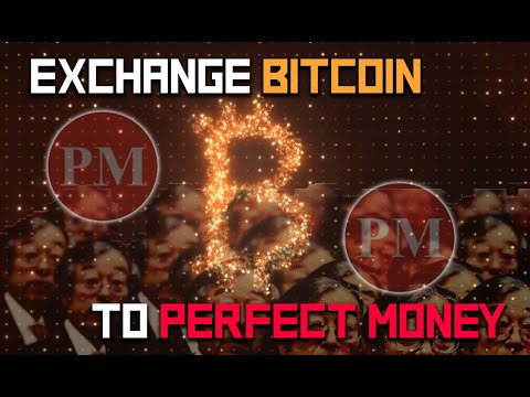 Exchange Bitcoin To Perfect Money In The Best Exchanger # 1 In Europe