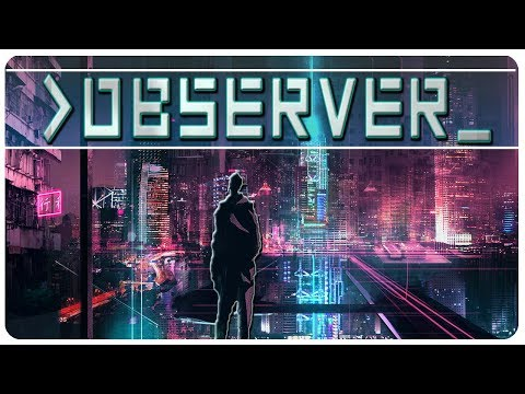 So This Game Is Amazing - Cyberpunk HNNNG | OBSERVER Gameplay