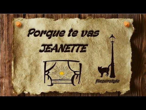 Porque Te Vas - JEANETTE [cover/fingerstyle/instrumental/lyrics]
