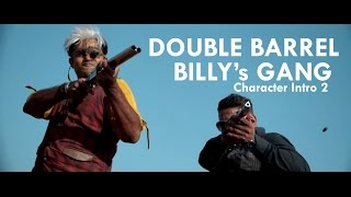 Double Barrel Teaser | Character Intro 2  |  Billy & Gang