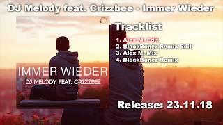 DJ Melody feat. Crizzbee - Immer Wieder (Alex M. Edit)