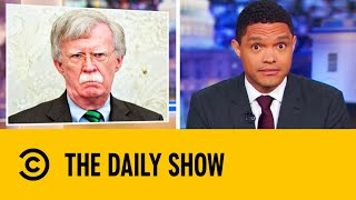John Bolton Blows The Impeachment Case Back Open | The Daily Show With Trevor Noah