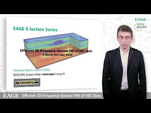 EAGE E-Lecture: Efficient 3D Frequency-Domain FWI of OBC Data By Stéphane Operto