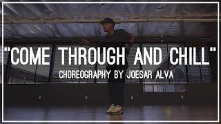"Miguel ""Come Through & Chill"" Choreography by Joesar Alva"