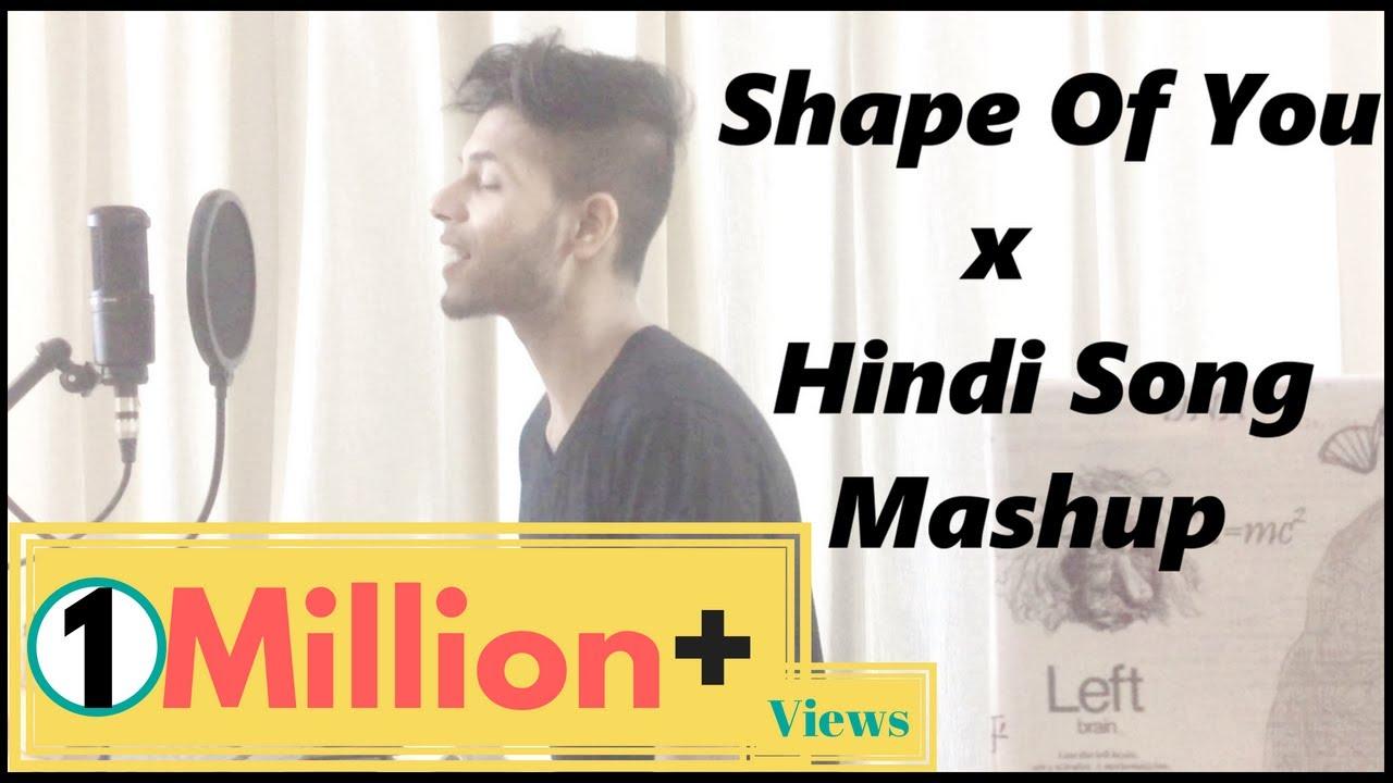 ed-sheeran-shape-of-you-hindi-mashup-oh-oh-jane-jaana-pulkit-meena