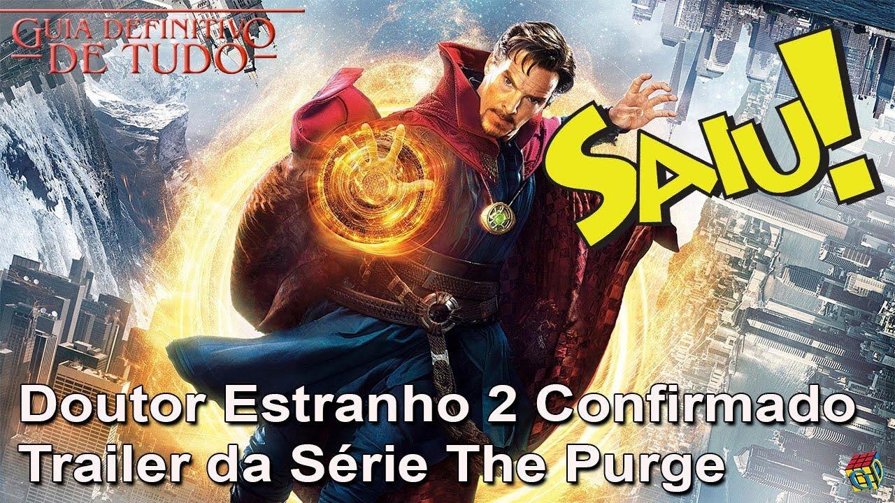 b091c9f6805 Doutor Estranho 2 Confirmado Pela Marvel e o Trailer da Série The Purge