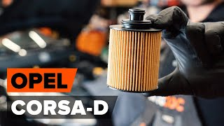 Så byter du oljefilter och motorolja på OPEL CORSA D [AUTODOC-LEKTION]
