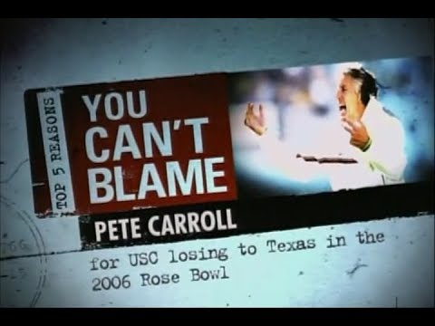Top 5 Reasons You Can't Blame Pete Carroll (2006 Rose Bowl)