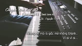 Chuyện Tình Lướt Qua [HONGKONG1] Tone Nữ - Nguyễn Trọng Tài | Piano Beat by Danh Vuong