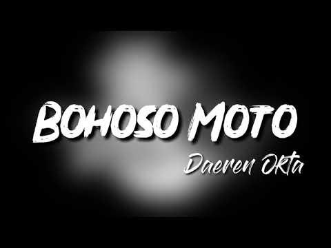 Bohoso Moto (Daeren Okta) DJ SLOW 2K19 ENAK BENER BROO