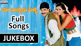 Maa Nanna Ki Pelli Telugu Movie Songs Jukebox || Srikanth, Simran