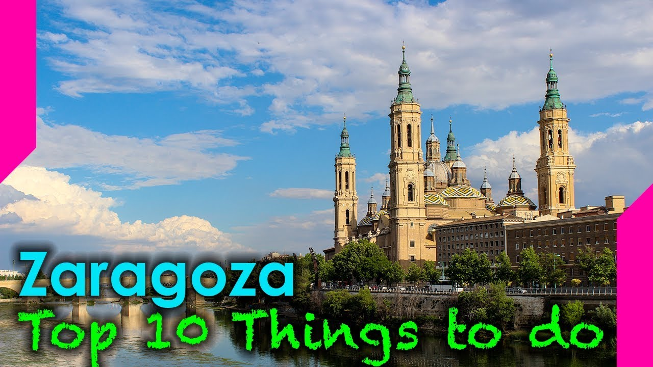 Top 10 Things To Do In Zaragoza Spain  YouTube