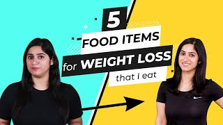5 Food Items I eat for Weight Loss in Hindi | GunjanShouts