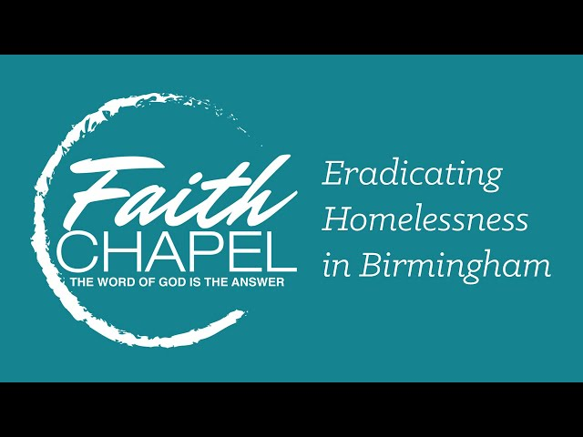 Faith Chapel Care Center: Eradicating Homelessness in Birmingham