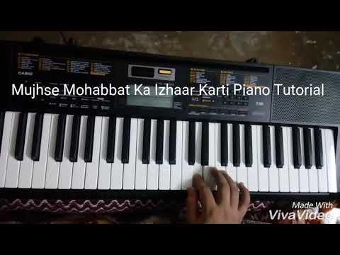 Mujhse Mohabbat Ka Izhaar Karti Piano Tutorial