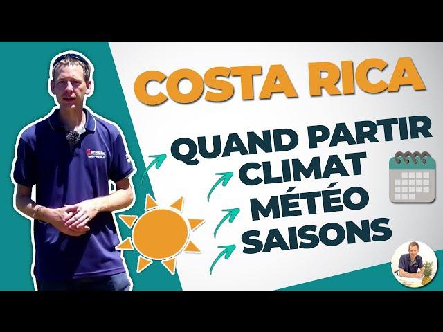 COSTA RICA : quand partir, climat, météo, saisons ?