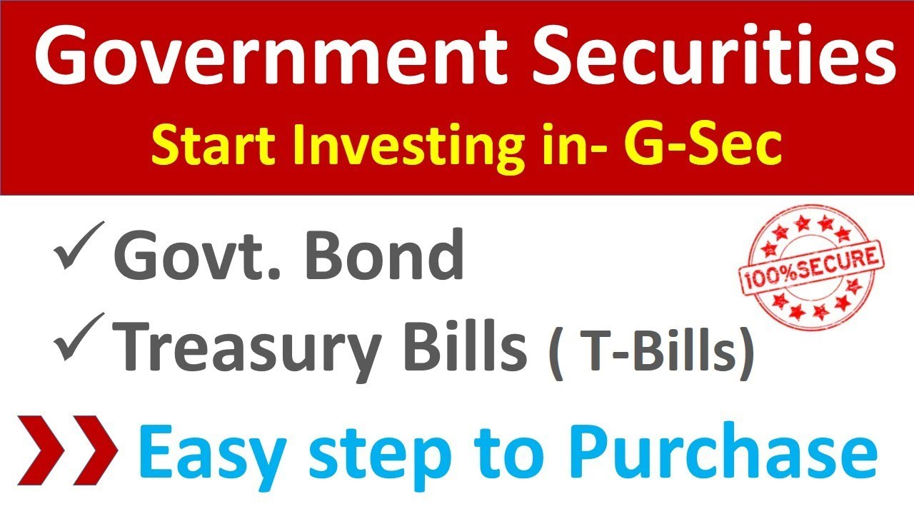 How to Invest in Government Securities | Invest in Govt. Bond ...