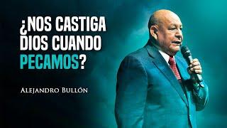 Pastor Bullón - ¿Nos castiga Dios cuando pecamos?