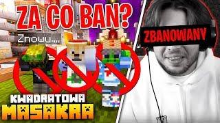 Dlaczego DOSTALIŚMY BANA? *wyjaśnienia* (Minecraft Kwadratowa Masakra)