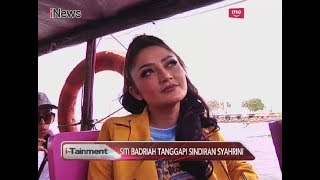 Inilah Tanggapan Siti Badriah Atas Sindiran Syahrini Terkait Lagu 'Lagi Syantik' - i-Tainment 12/07