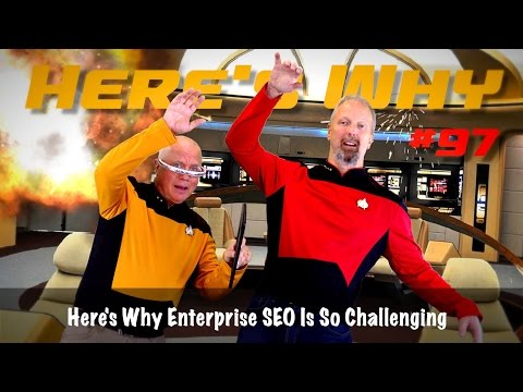 Here's Why Enterprise SEO Is So Challenging