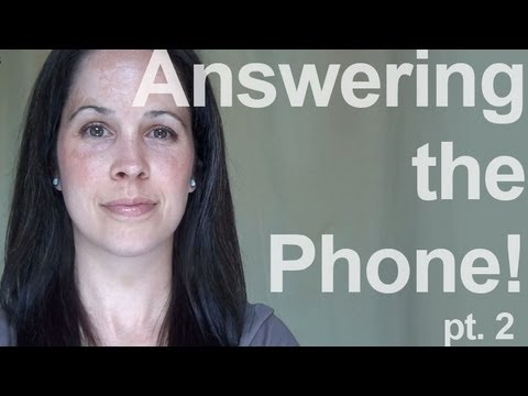 How to Answer the Phone:American English Pronunciation, 2 of 2