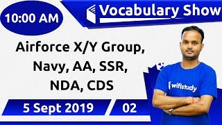 10:00 AM - Airforce X/Y Group, Navy, AA, SSR, NDA, CDS   Vocabulary Show by Sanjeev Sir   Day#2