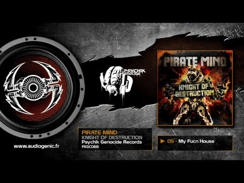 Pirate Mind 05 My Fucn House [Knight Of Destruction / PKGCD68]