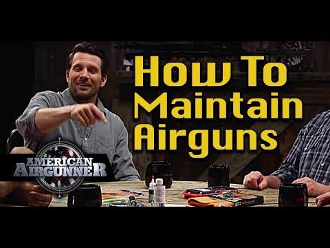 How To Maintain Airgun, Air Pistol or Air Rifle : American Airgunner