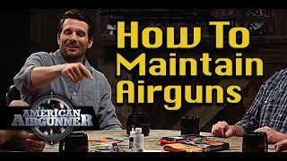 How To Maintain Your Airgun, Air Pistol and Air Rifle : American Airgunner Throwback
