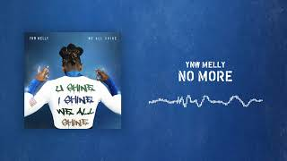 YNW Melly - No More [ Audio]