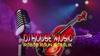 DJ HOUSE RABAB RAUN SABALIK