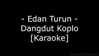 Edan Turun (Cover Dangdut Koplo Karaoke No Vokal)