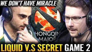 Liquid Plays without Miracle !!! - SECRET vs LIQUID - The Chongqing Major Dota 2