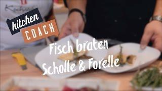 Fisch braten - Scholle & Forelle #KITCHENCOACH