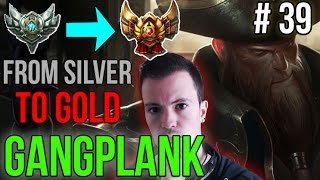 Gangplank : Moar Barrels plz - Du bronze à X #39 - Guide League of Legends