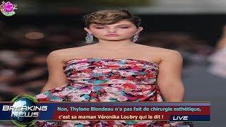 Non, Thylane Blondeau n'a pas fait de chirurgie esthétique,  c'est sa maman Véronika Loubry qu