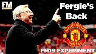 FM19 | FM EXPERIMENT | FERGIE IS BACK | MANCHESTER UNITED | FOOTBALL MANAGER 2019