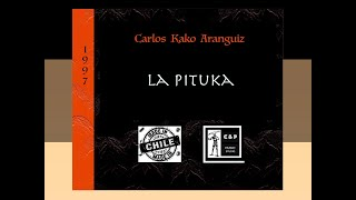 South American Music  - La Pituka - Carlos Kako Aranguiz - World music - / Escaramuza 1997
