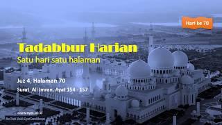 TADABBUR HARIAN Juz 4, Halaman 70, QS Ali Imran, Ayat 154 - 157