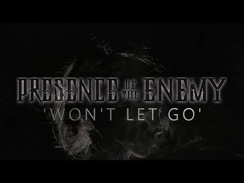 PRESENCE OF THE ENEMY -  Won't Let Go (OFFICIAL LYRIC VIDEO)