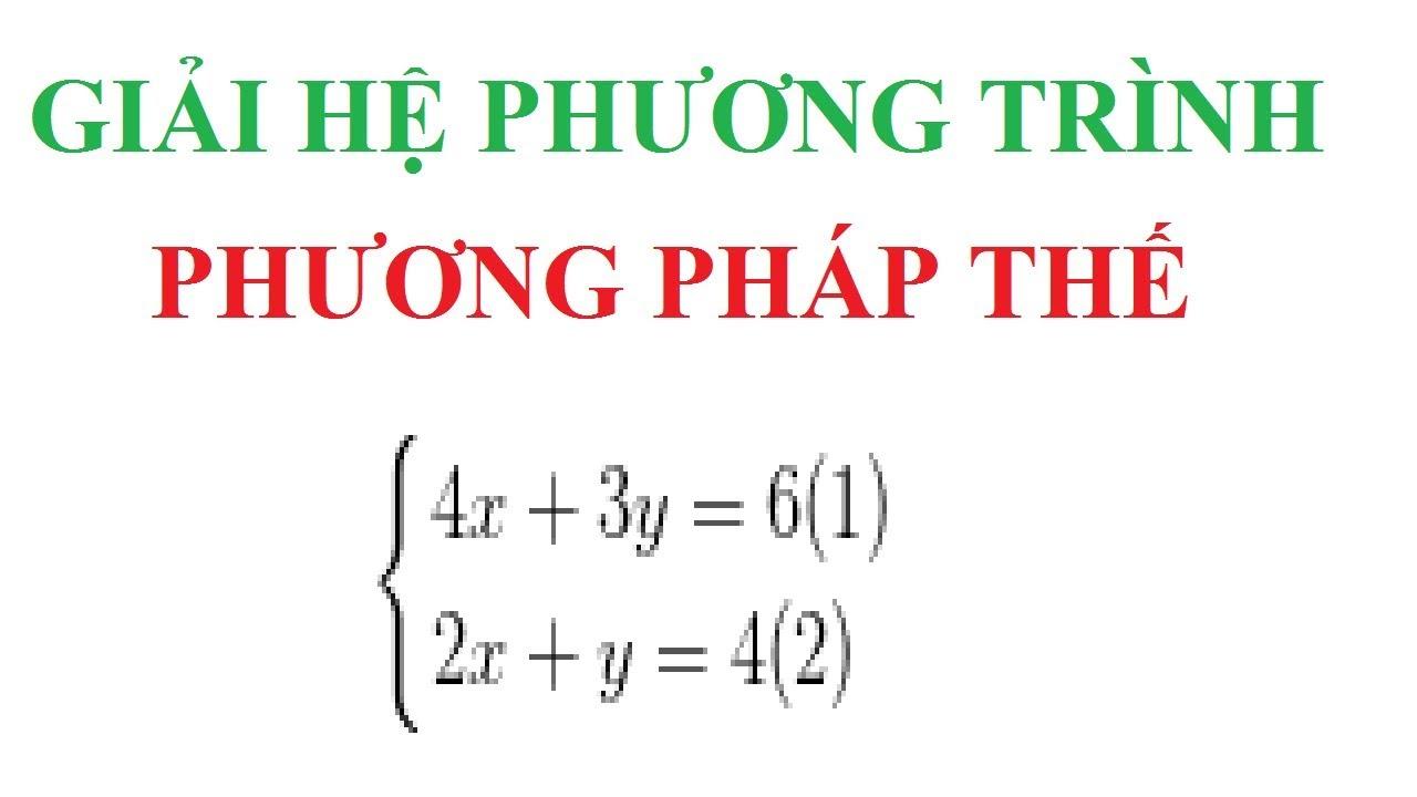 Giải hệ phương trình bằng phương pháp thế. Ôn thi toán 9 – Luyện thi vào 10