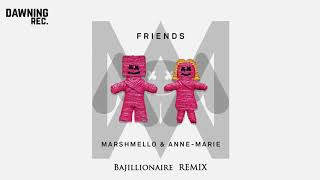 Marshmello & Anne-Marie - Friends (Bajillionaire Remix)