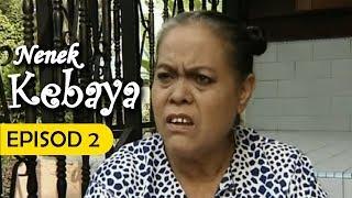 Nenek Kebaya   Episod 2